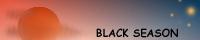 BLACK SEASON
