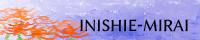 INISHIE-MIRAI